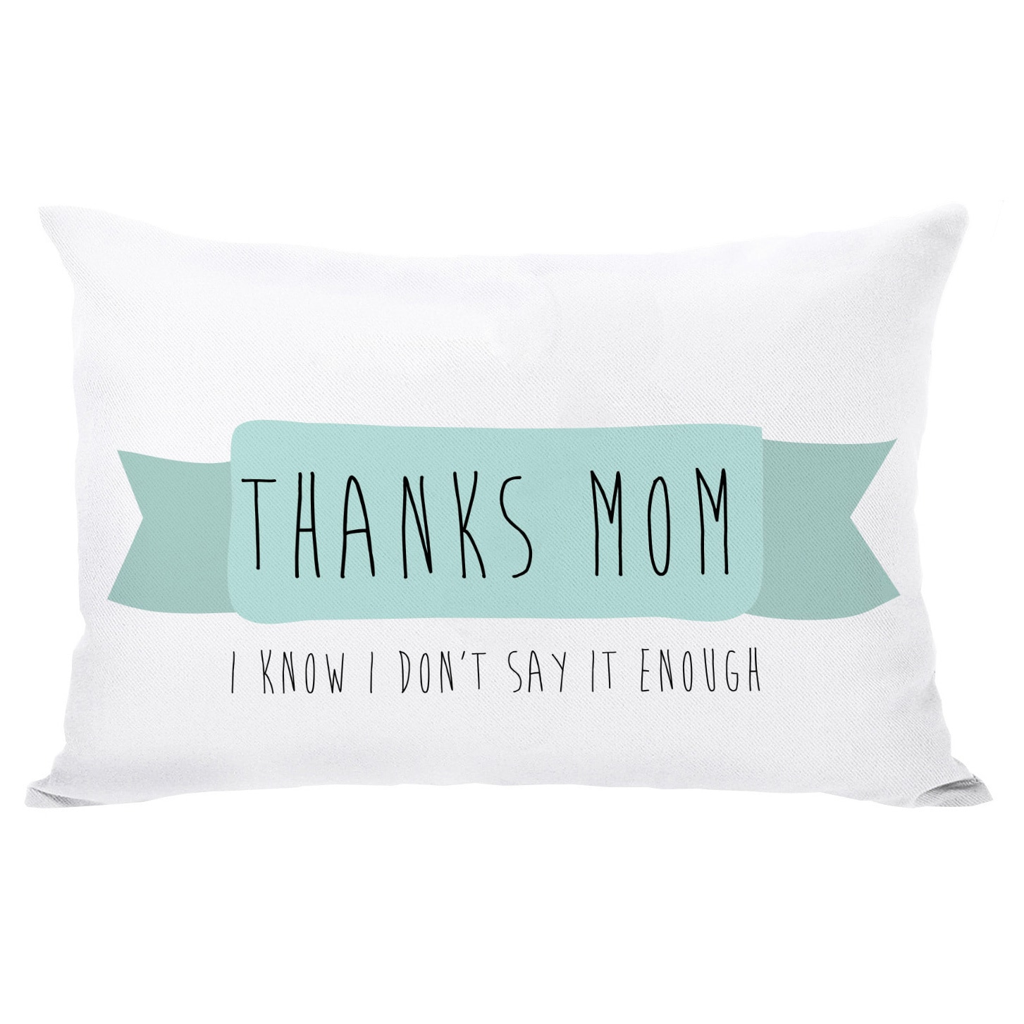 Thanks Mom Throw Pillow (14 x 20 Pillow)