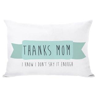 Thanks Mom Throw Pillow