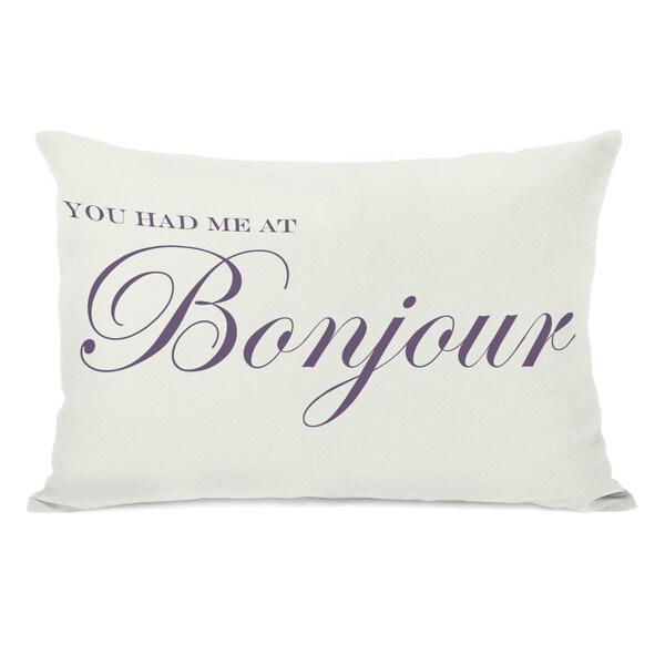 You Had Me At Bonjour Throw Pillow