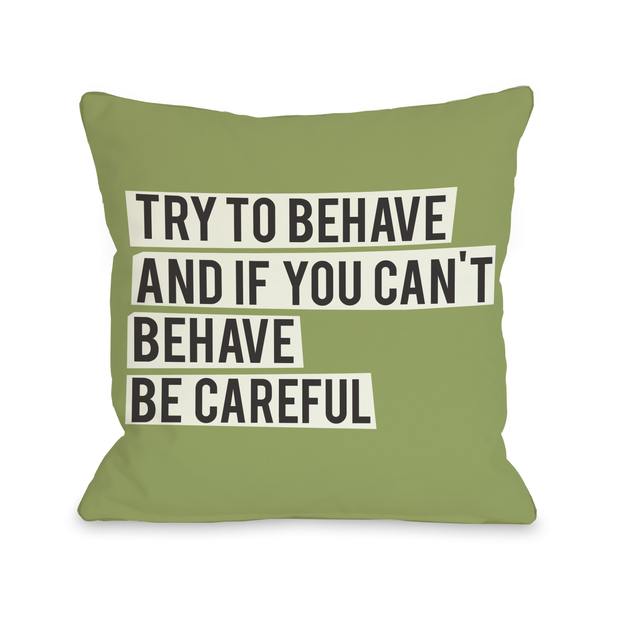 Try to Behave Throw Pillow (18 x 18 Pillow)