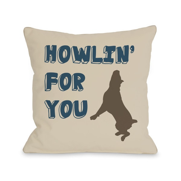 Howlin For You Dog Throw Pillow