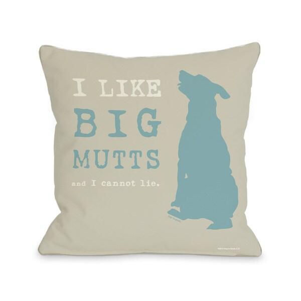 I Like Big Mutts Oatmeal Throw Pillow