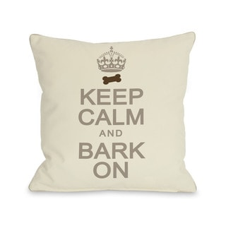 Keep Calm and Bark On Throw Pillow