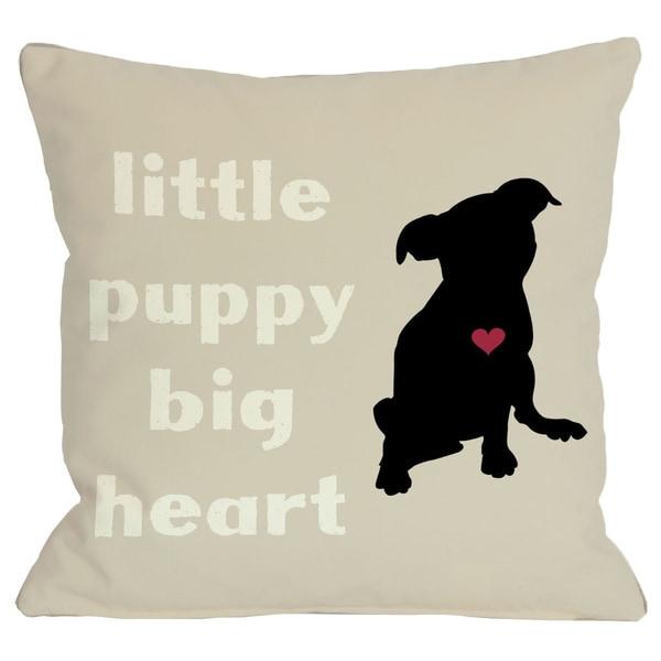 Little Puppy Big Heart Throw Pillow