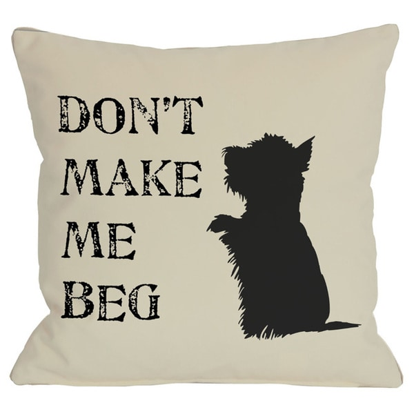 Don't Make Me Beg Reversable Throw Pillow