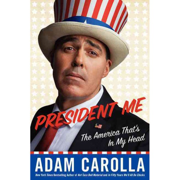 President Me: The America That's in My Head (Hardcover)