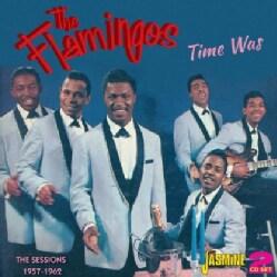 Flamingos - Time Was 1957-1962