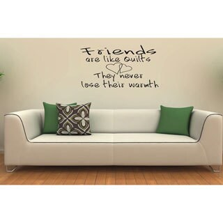 'Friends are like Quilts They never lose their warmth' Vinyl Wall Decal