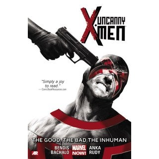 Uncanny X-Men 3: The Good, the Bad, the Inhuman (Hardcover)