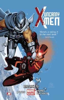 Uncanny X-Men 2: Broken (Paperback)