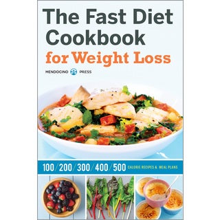 Fast Diet Cookbook for Weight Loss: 100, 200, 300, 400, and 500 Calorie Recipes & Meal Plans (Paperback)