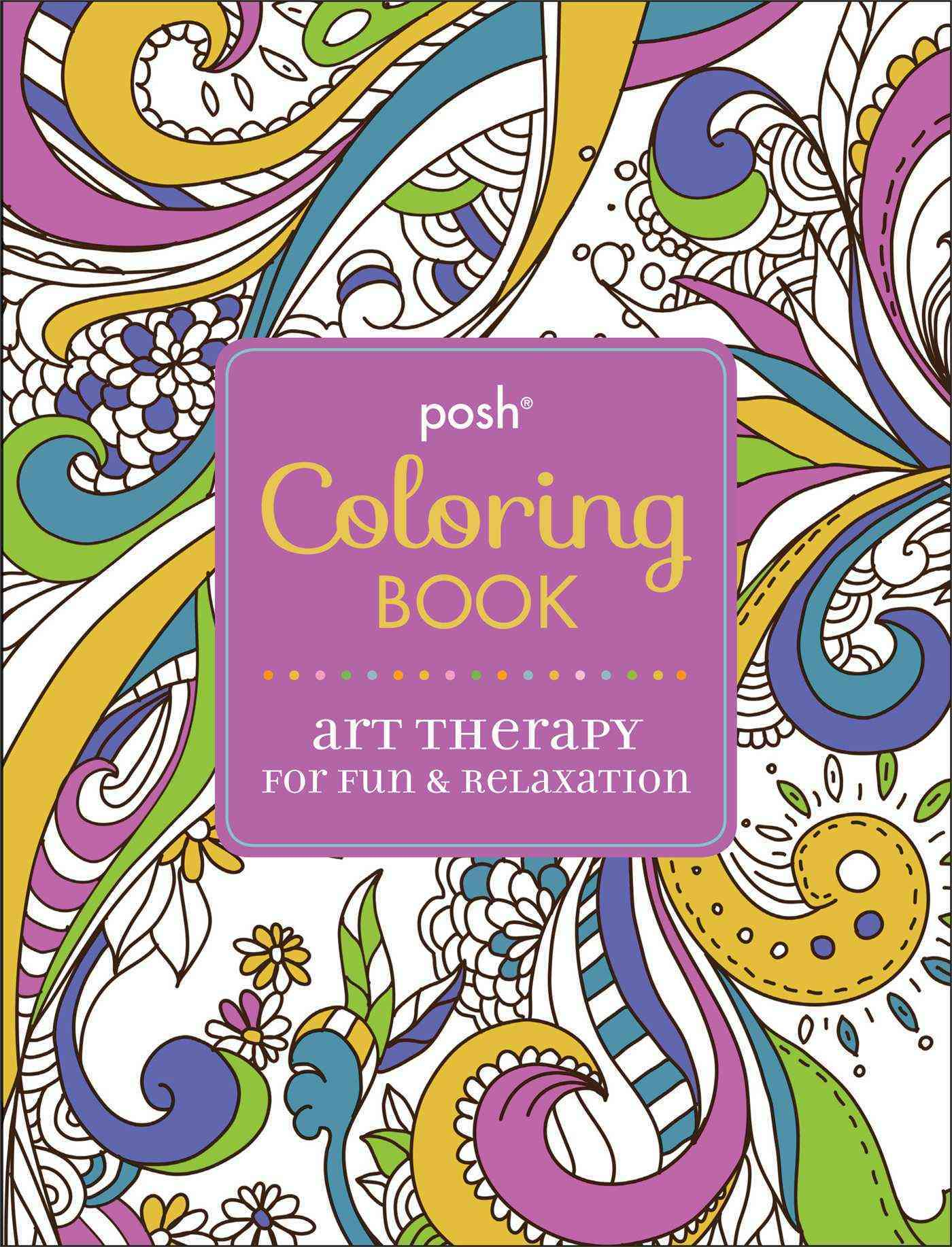 Coloring Books For Relaxation : Posh coloring book art therapy for fun relaxation