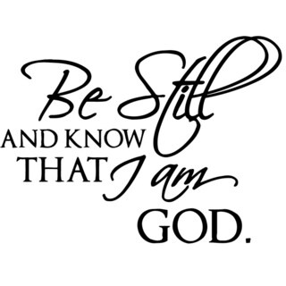 'Be Still And Know That I Am God' Vinyl Wall Decal