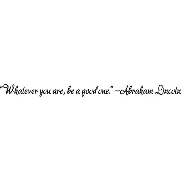 Lincoln Quote Whatever You Are Be A Good One: Shop Design On Style 'Whatever You Are, Be A Good One