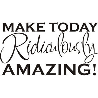Design on Style 'Make Today Ridiculously Amazing' Vinyl Art Quote Quote