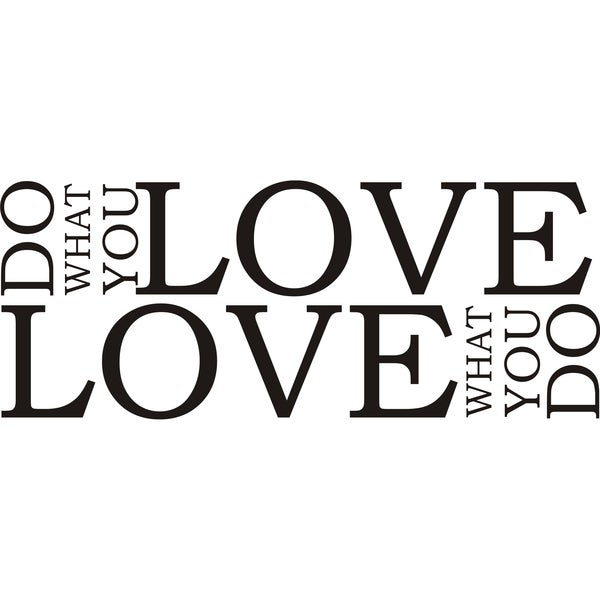 Doing What You Love Quotes: Shop Design On Style 'Do What You Love, Love What You Do