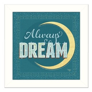 """""""Always Dream"""" By Mollie B., Printed Wall Art, Ready To Hang Framed Poster, White Frame"""