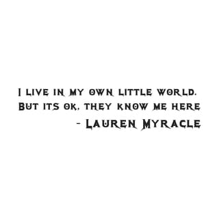 Lauren Myracle Quote 'I Live In...' Black Vinyl Wall Decal Sticker