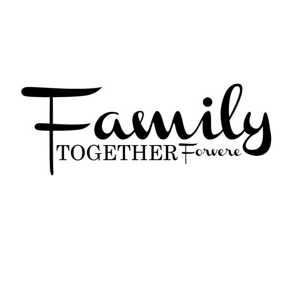 Family Together Forever Vinyl Wall Art