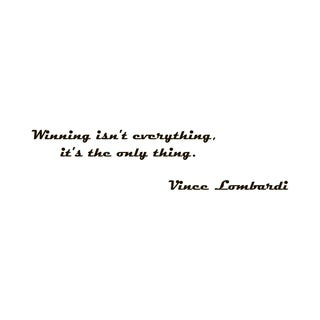 Success Quote 'Winning isn't Everything...' Black Vinyl Wall Decal