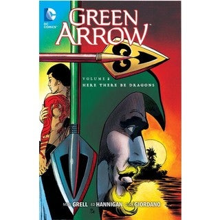 Green Arrow Vol. 2: Here There Be Dragons (Paperback)