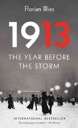 1913: The Year Before the Storm (Paperback)