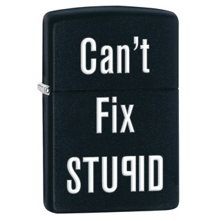 Zippo Can't Fix Stupid Lighter 28664