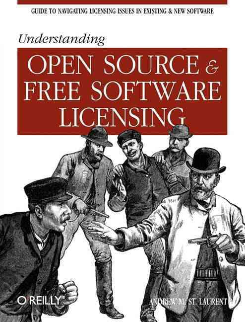 Understanding Open Source And Free Software Licensing (Paperback)