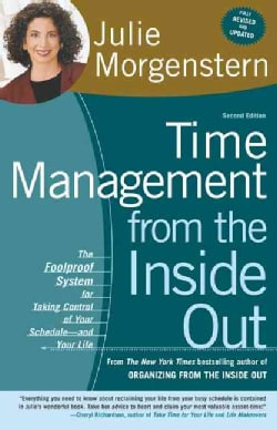 Time Management from the Inside Out: The Foolproof System for Taking Control of Your Schedule--And Your Life (Paperback)