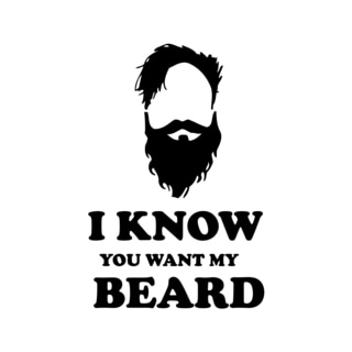 I Know You Want My Beard Quote Vinyl Wall Decal