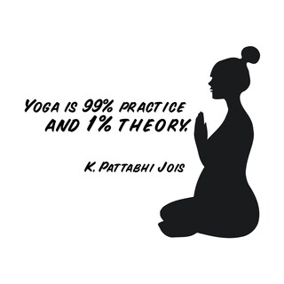 Yoga Is Practice and Theory Quote Vinyl Wall Art