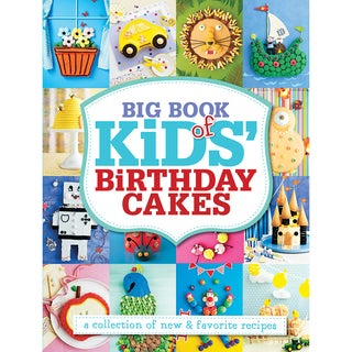 Sterling Publishing-Big Book Of Kids' Birthday Cakes