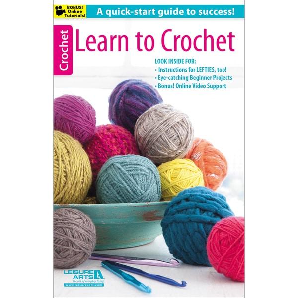 Leisure Arts-Learn To Crochet