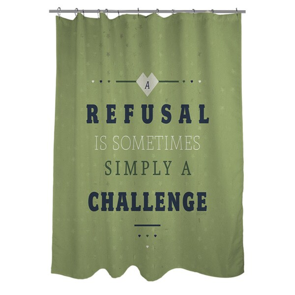 Refusal Equals Challenge Shower Curtain