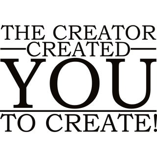 Design on Style The Creator Created You To Create' Vinyl Lettering