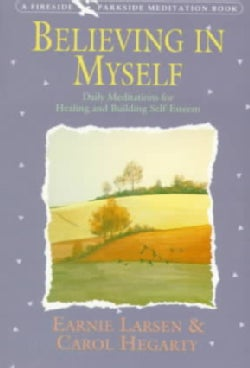 Believing in Myself: Daily Meditations for Healing and Building Self-Esteem (Paperback)
