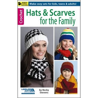Leisure Arts-Hats & Scarves For The Family