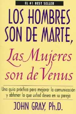 Los Hombres Son De Marte, Las Mujeres Son De Venus  /  Men are from mars, women are from venus (Paperback)