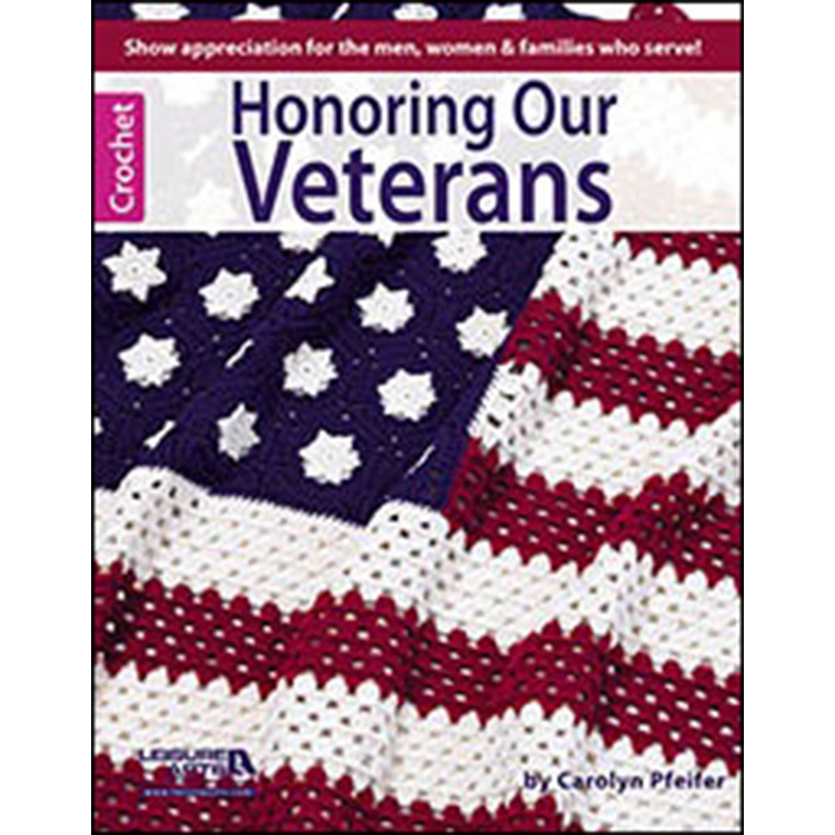 Leisure Arts-Honoring Our Veterans (Honoring Our Veterans)