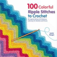 St. Martin's Books-100 Colorful Ripple Stitches To Crochet
