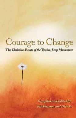 Courage to Change: The Christian Roots of the Twelve-Step Movement (Paperback)