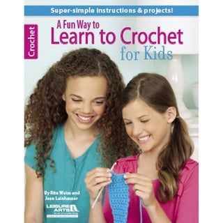 Leisure Arts-A Fun Way To Learn Crochet For Kids