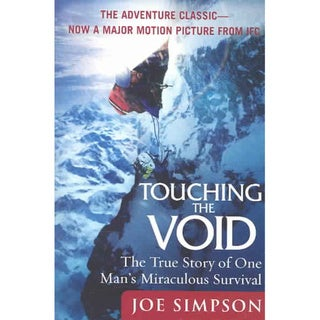 Touching the Void: The True Story of One Man's Miraculous Survival (Paperback)