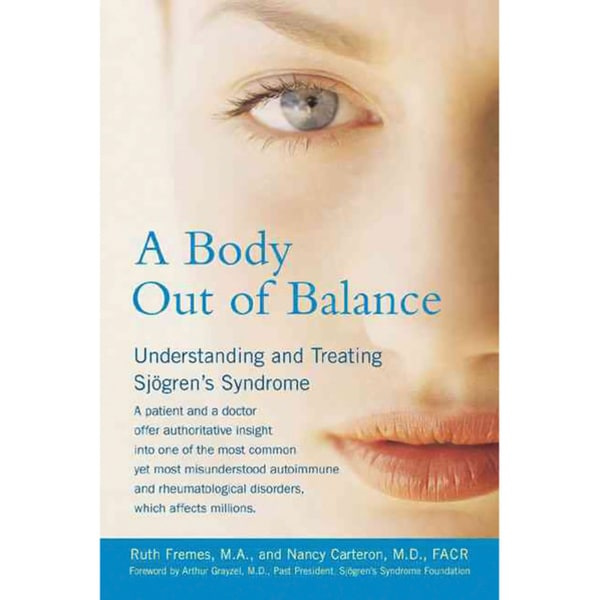 A Body Out of Balance: Understanding and Treating Sjogren's Syndrome (Paperback)