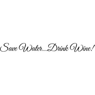 Design on Style Save water Drink wine!' Vinyl Wall Lettering
