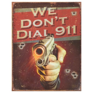 Vintage Metal Art 'We Don't Dial 911' Decorative Tin Sign