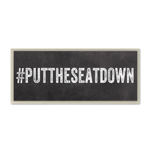 #Puttheseatdown Wall Plaque