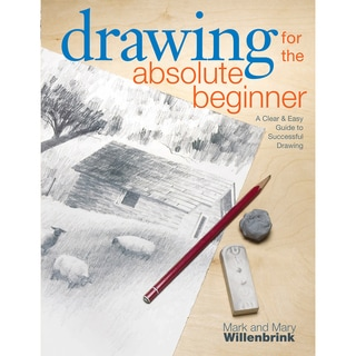 North Light Books-Drawing For The Absolute Beginner