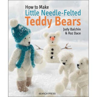 Search Press Books-How To Make Needle-Felted Teddy Bears|https://ak1.ostkcdn.com/images/products/9657374/P16839639.jpg?impolicy=medium