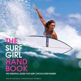 The Surf Girl Handbook: Everything You Need to Know About Surfing (Paperback)